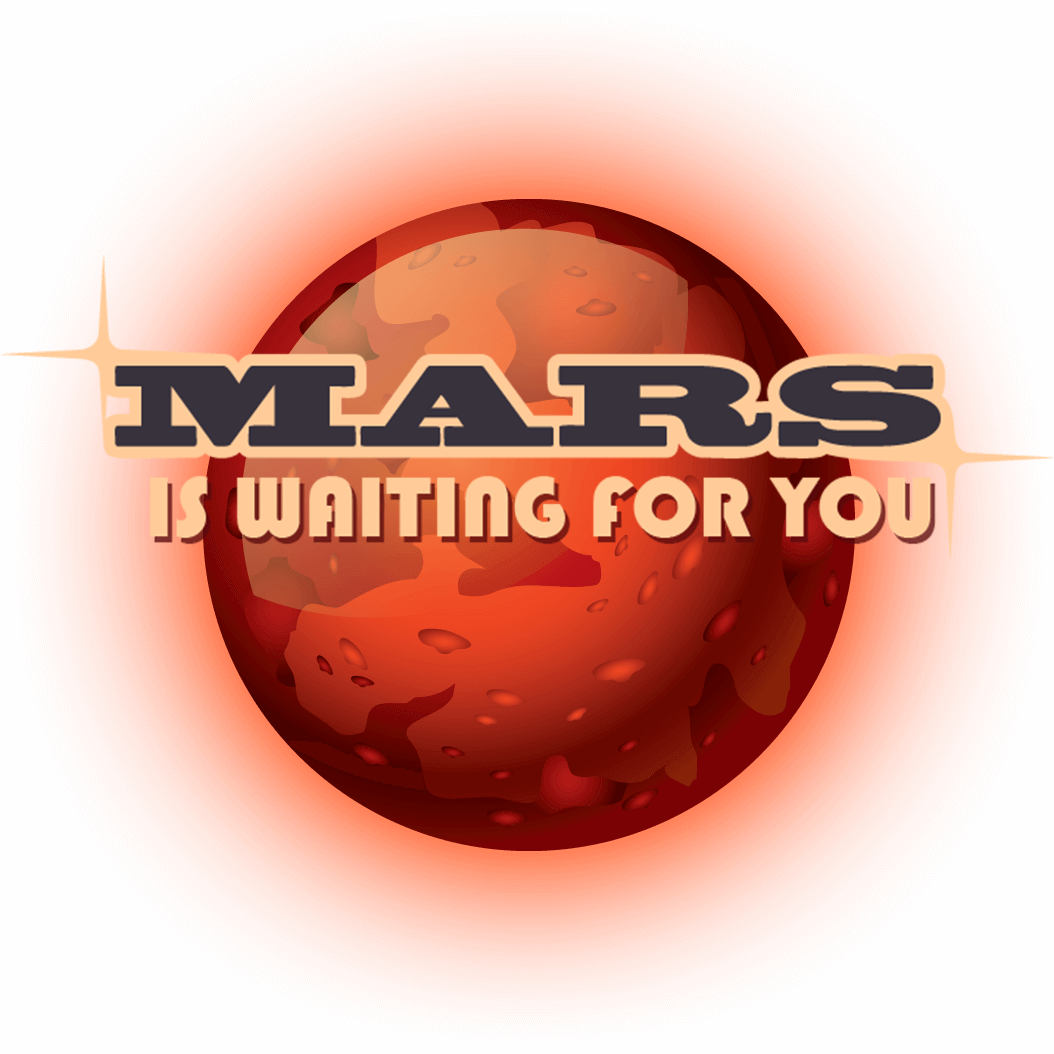 Mars is Waiting for You!